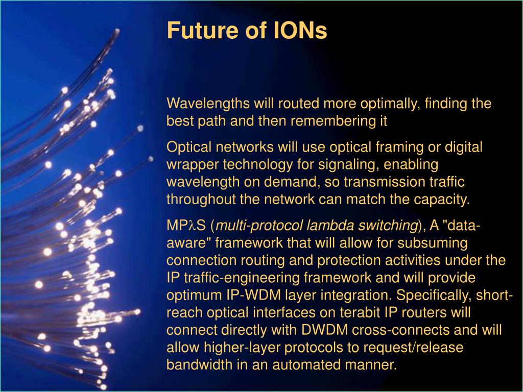 Future of IONs