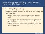 why the aggregate supply curve slopes upward in the short run38