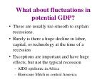 what about fluctuations in potential gdp