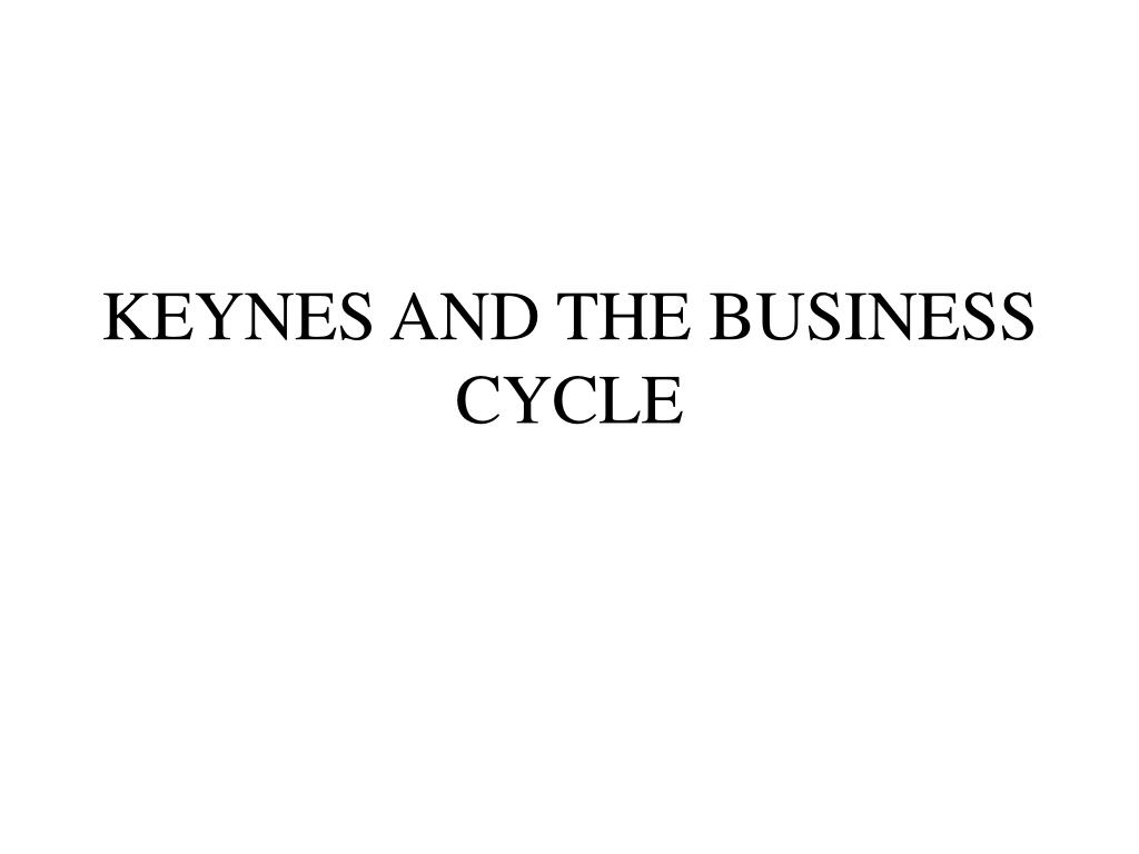 keynes and the business cycle l.