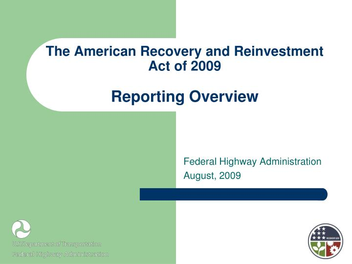 The american recovery and reinvestment act of 2009 reporting overview