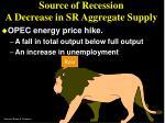 source of recession a decrease in sr aggregate supply