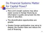 do financial systems matter for capital flows
