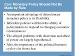 con monetary policy should not be made by rule
