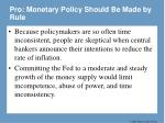 pro monetary policy should be made by rule12