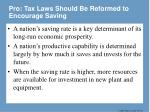 pro tax laws should be reformed to encourage saving
