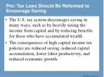 pro tax laws should be reformed to encourage saving24