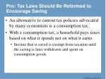 pro tax laws should be reformed to encourage saving25