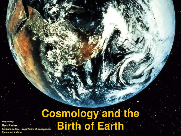 Cosmology and the birth of earth