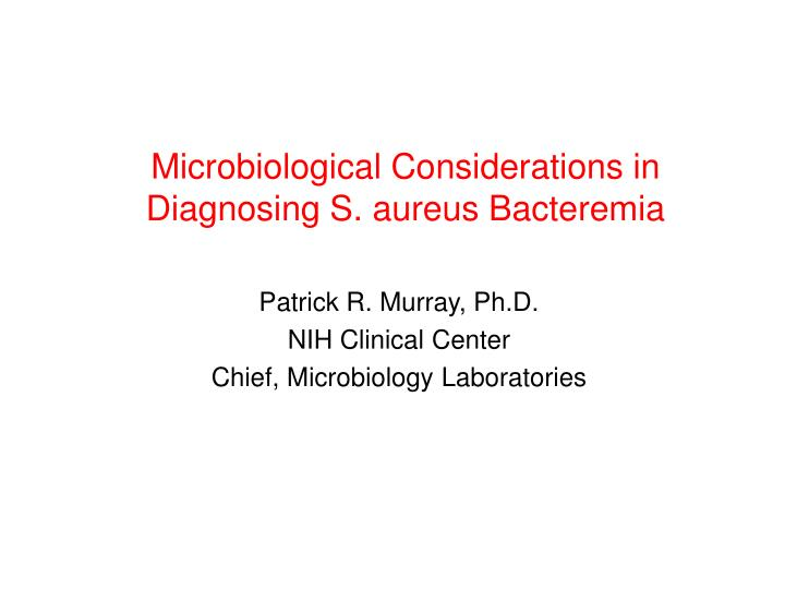 microbiological considerations in diagnosing s aureus bacteremia n.