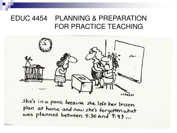 Educ 4454 planning preparation for practice teaching