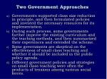 two government approaches