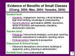 evidence of benefits of small classes chang 2004 mao 2004 yaosaka 2004