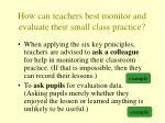 how can teachers best monitor and evaluate their small class practice