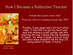 how i became a reflective teacher