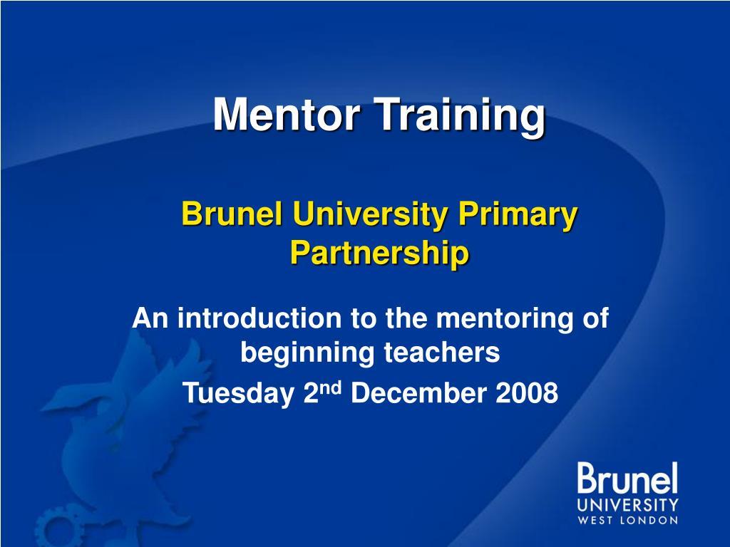 mentor training brunel university primary partnership l.