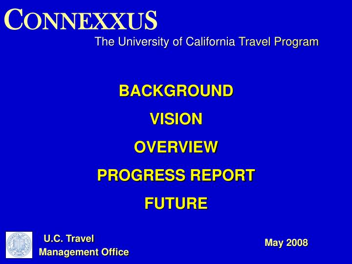 Connexxus background vision overview progress report