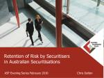 retention of risk by securitisers in australian securitisations