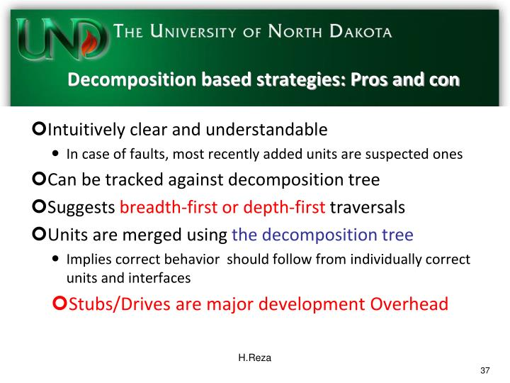 Decomposition based strategies: Pros and con