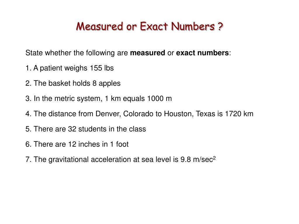 Measured or Exact Numbers ?