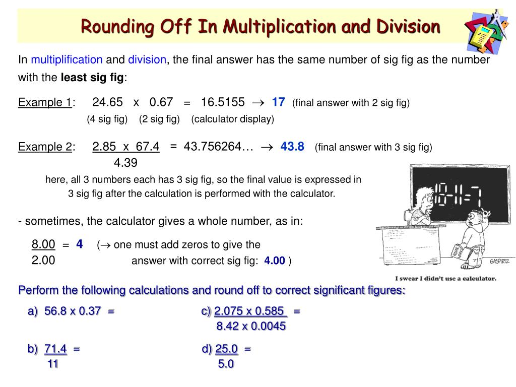 Rounding Off In Multiplication and Division