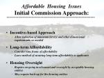affordable housing issues initial commission approach