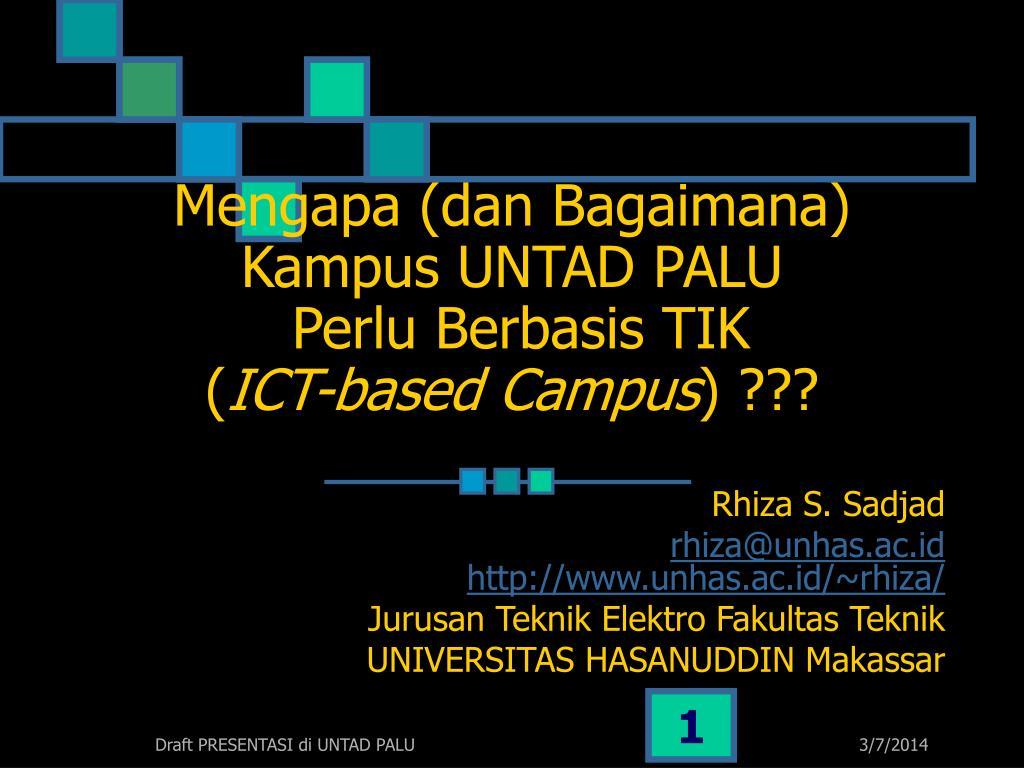 mengapa dan bagaimana kampus untad palu perlu berbasis tik ict based campus l.