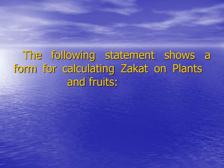 The following statement shows a form for calculating Zakat on