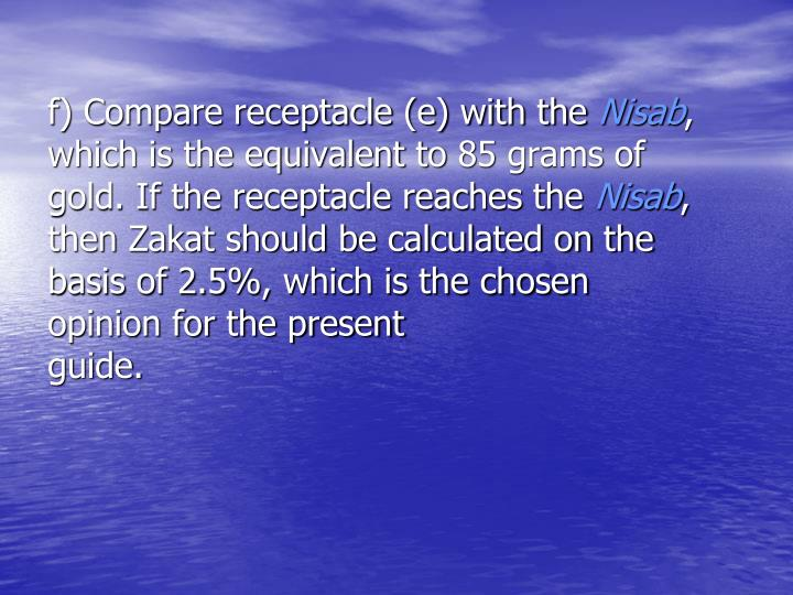 f) Compare receptacle (e) with the