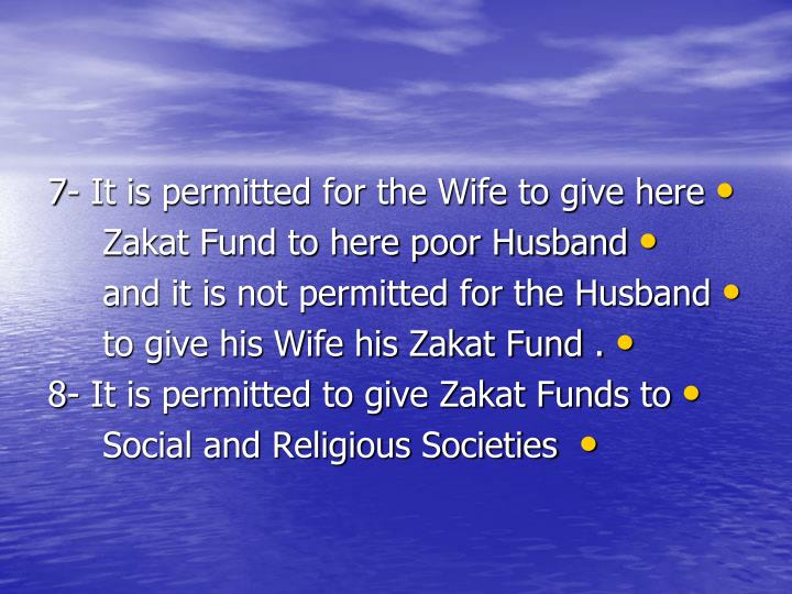 7- It is permitted for the Wife to give here