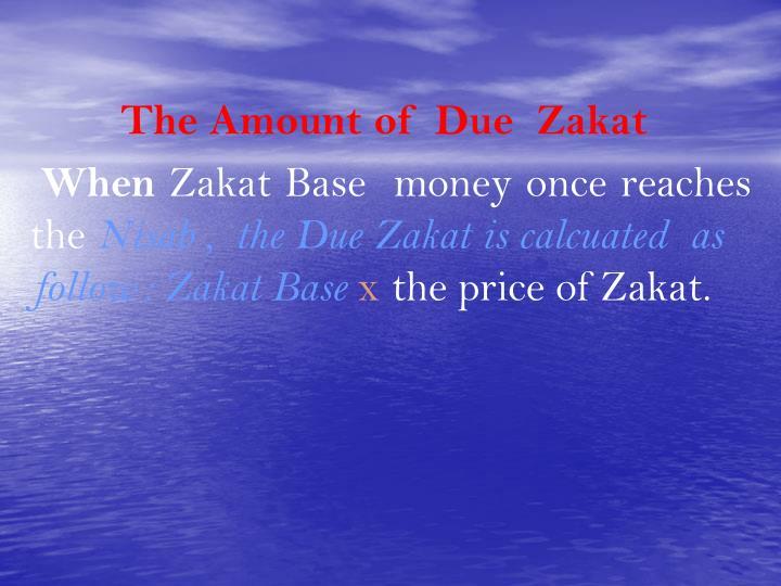 The Amount of  Due  Zakat