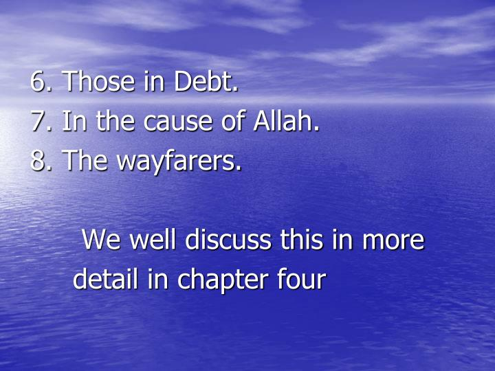 6. Those in Debt.