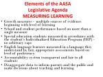 elements of the aasa legislative agenda measuring learning