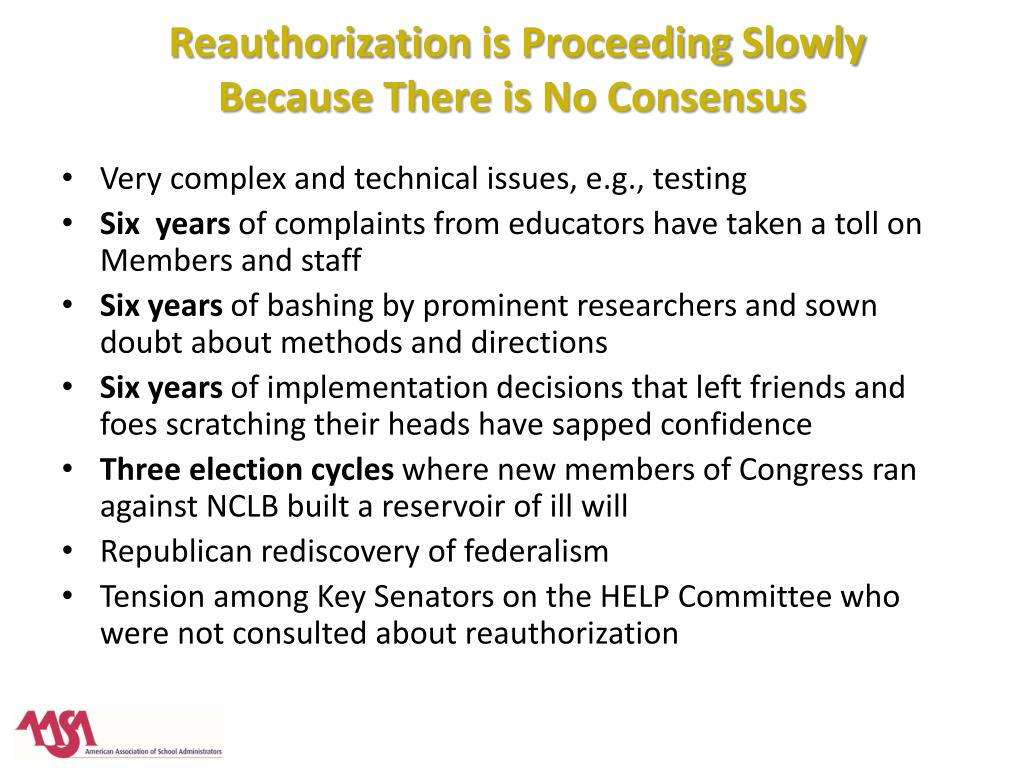 reauthorization is proceeding slowly because there is no consensus l.