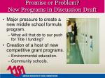 promise or problem new programs in discussion draft24