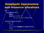anaphoric expressions and resource situations