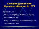 common ground and discourse situation in ptt
