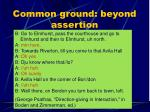 common ground beyond assertion39