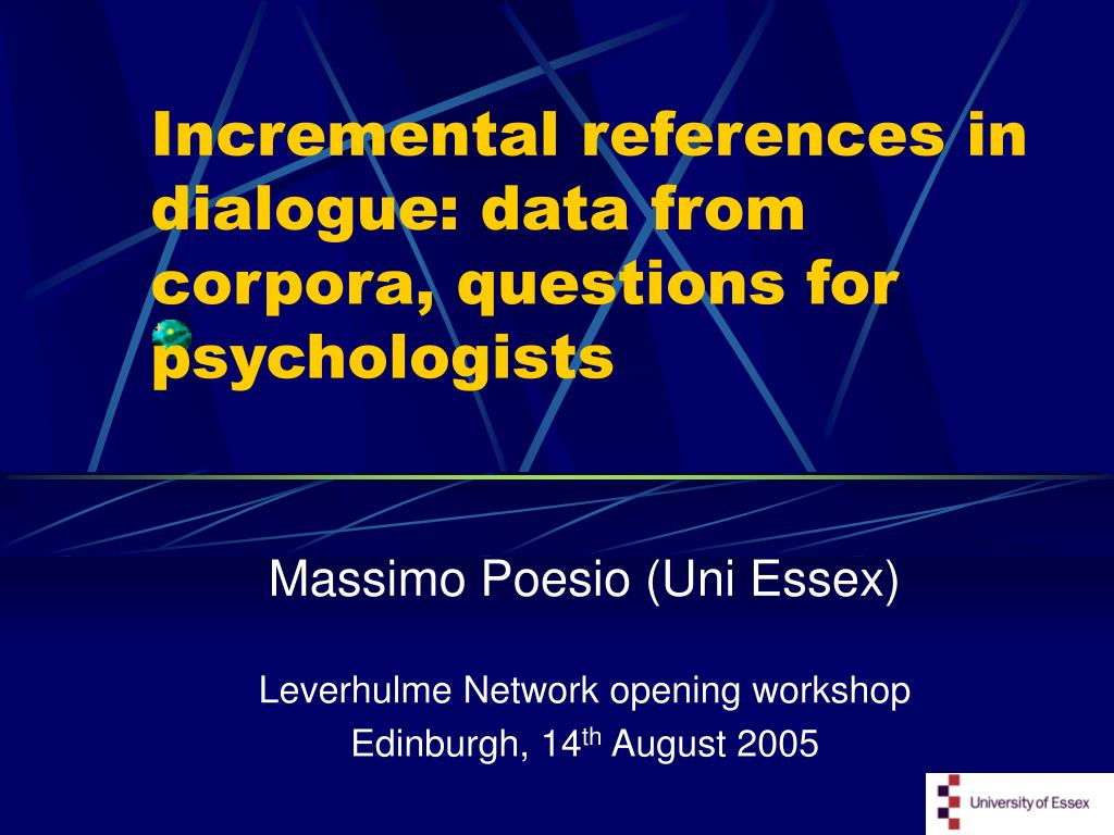 incremental references in dialogue data from corpora questions for psychologists l.