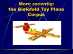 more recently the bielefeld toy plane corpus
