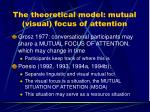 the theoretical model mutual visual focus of attention