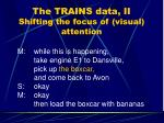 the trains data ii shifting the focus of visual attention