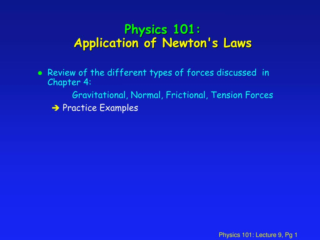 physics 101 application of newton s laws l.