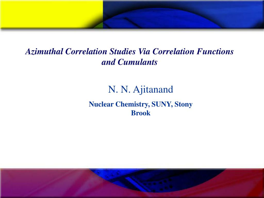 azimuthal correlation studies via correlation functions and cumulants l.