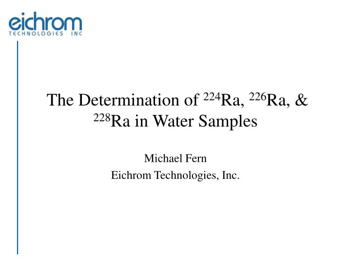 The determination of 224 ra 226 ra 228 ra in water samples
