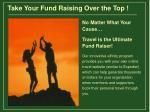 take your fund raising over the top