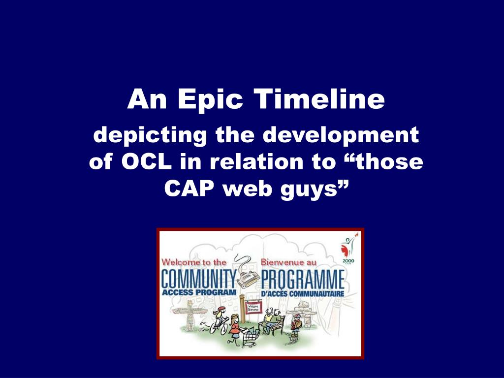 an epic timeline depicting the development of ocl in relation to those cap web guys l.