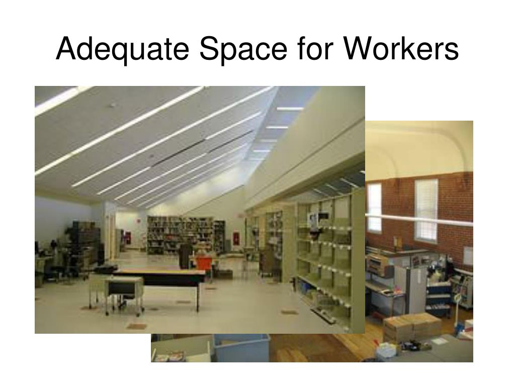 Adequate Space for Workers