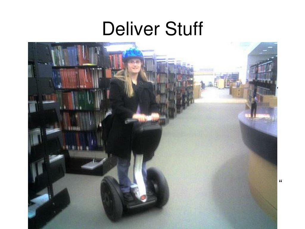 Deliver Stuff