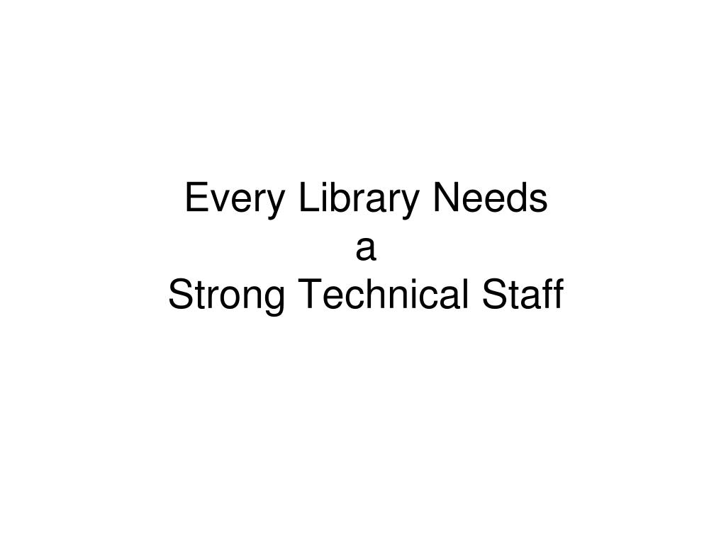 Every Library Needs